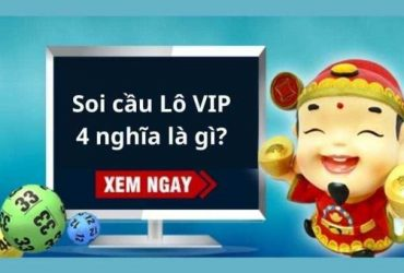 Soi cầu Lô VIP 4 nghĩa là gì?